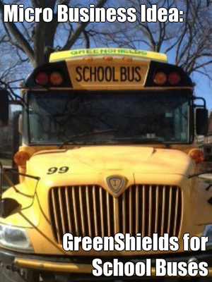 Micro Business Idea: GreenShields for School Buses