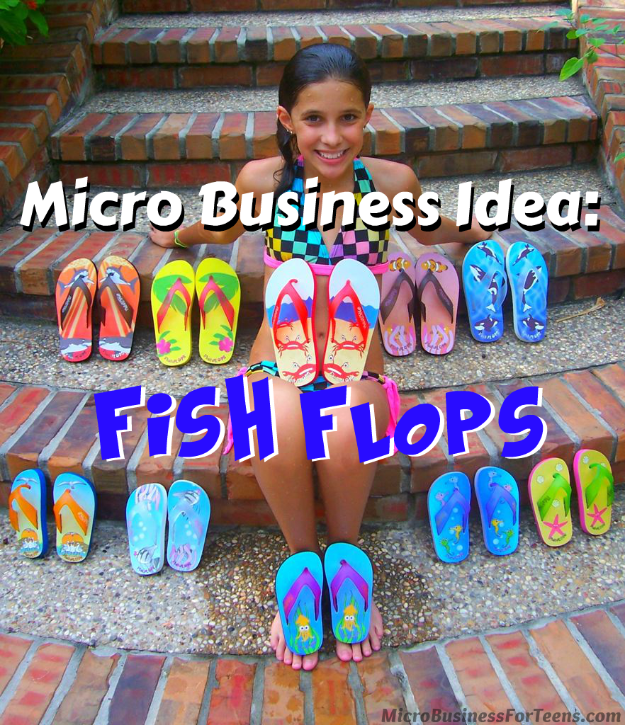 Micro business idea fish flops micro business for teens for Entrepreneur idee