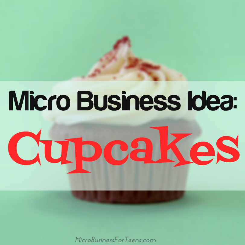Micro Business Idea: Cupcakes