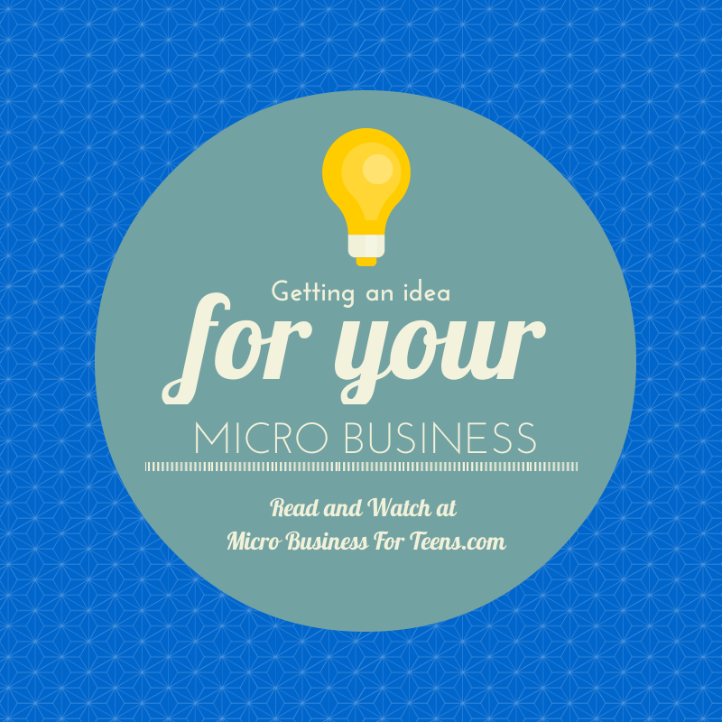 Getting an Idea for Your Micro Business - Read More at: microbusinessforteens.com