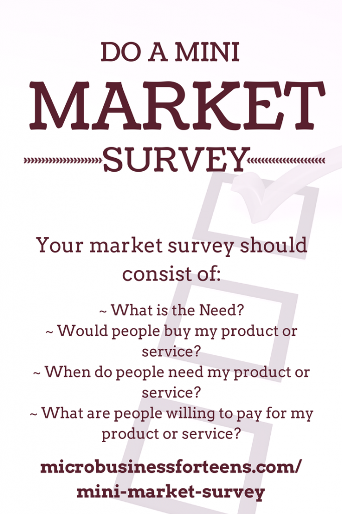 You should do a Mini Market Survey for Your Micro Business