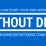 5 Ways You Can Start Your Own Micro Business Without Debt